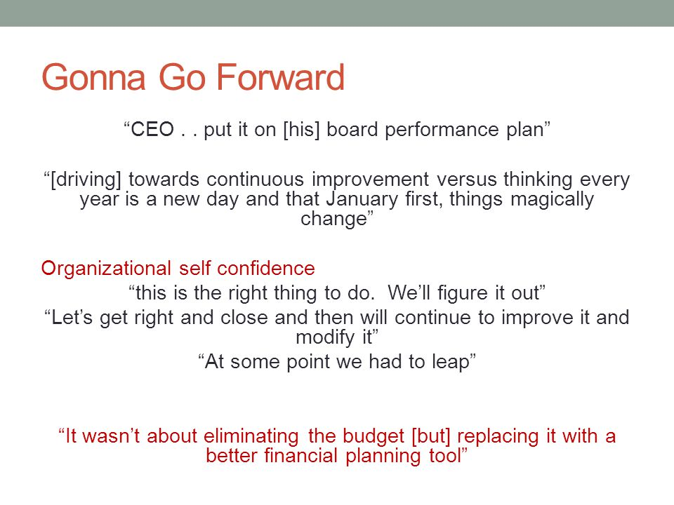 Gonna Go Forward CEO . . put it on [his] board performance plan